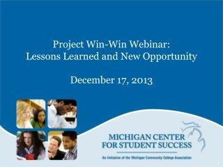 Project Win-Win Webinar:  Lessons Learned and New Opportunity  December 17, 2013