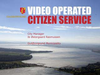 VIDEO OPERATED CITIZEN SERVICE