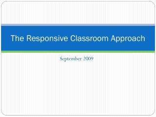 The Responsive Classroom Approach