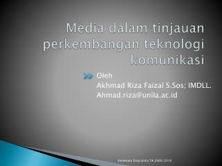 Media  dalam tinjauan perkembangan teknologi komunikasi
