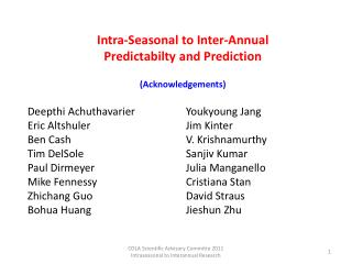Intra-Seasonal to Inter-Annual  Predictabilty and Prediction (Acknowledgements)