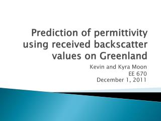 Prediction of permittivity using received backscatter values on Greenland