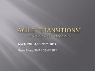 "Agile ""Transitions"" …a Checklist approach…"