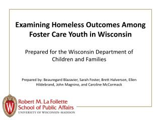 Examining Homeless Outcomes Among Foster Care Youth in Wisconsin