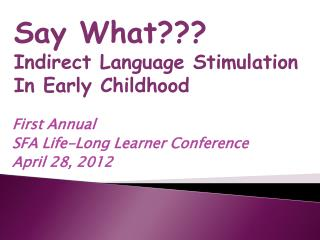 First Annual SFA Life-Long Learner Conference April 28, 2012