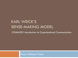 Karl weick�s  Sense-making  Model