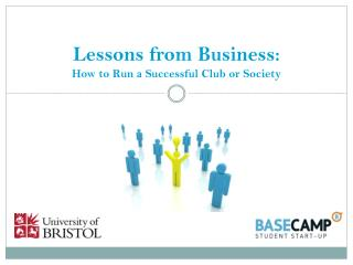 Lessons from Business:  How to Run a Successful Club or Society