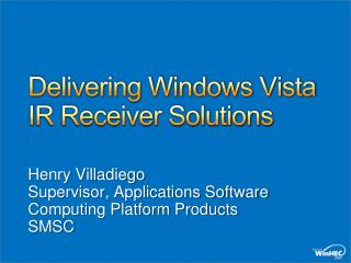 Delivering Windows Vista IR Receiver Solutions