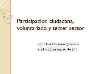 Participación ciudadana, voluntariado y tercer sector