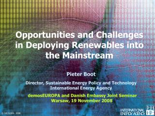 Opportunities and Challenges in Deploying Renewables into the Mainstream