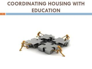 COORDINATING HOUSING WITH EDUCATION