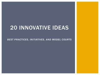 20 Innovative ideas Best Practices, initiatives, and model courts