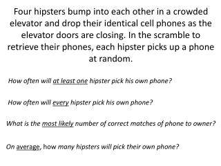 How often will  at least one  hipster  pick his own phone ?