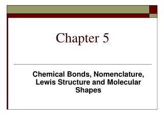 Chapters 9  10 - Molecular Bonding, Geometry and Orbitals