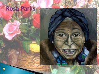 Rosa Parks .
