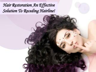 Hair Restoration An Effective Solution To Receding Hairline!