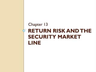 Return risk and the Security market line