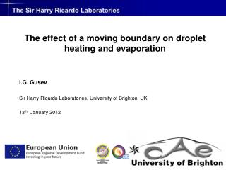 The effect of a moving boundary on droplet heating and evaporation