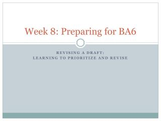 Week 8: Preparing for BA6