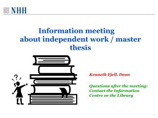 Information meeting about  independent  work  / master  thesis