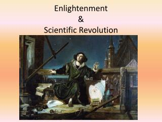 Enlightenment  &  Scientific Revolution