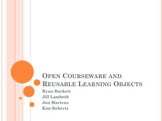 Open Courseware and Reusable Learning Objects