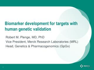 Biomarker development for targets with human genetic validation