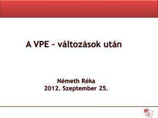 A VPE – változások után