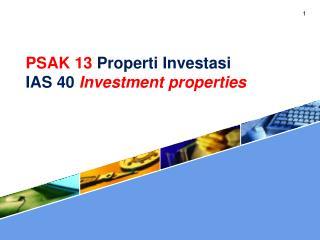PSAK 13  Properti Investasi IAS 40  Investment properties