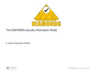 The DIAMONDS  Security Information  Model
