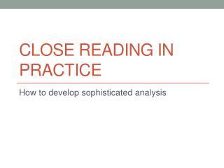 Close Reading In Practice