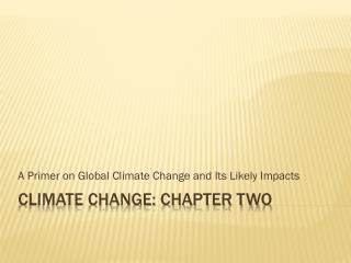 Climate change: chapter two