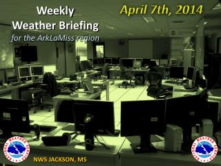 Weekly  Weather Briefing for the ArkLaMiss region