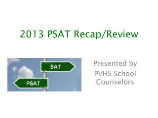 2013 PSAT Recap/Review