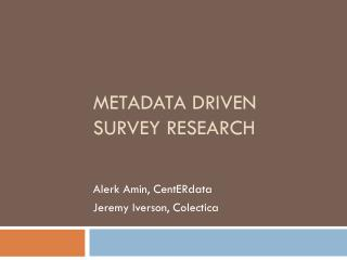 Metadata Driven Survey Research