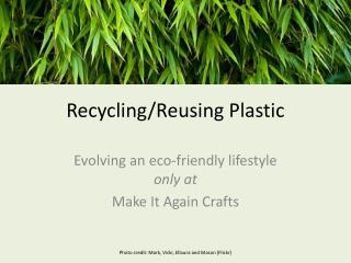 Recycling/Reusing Plastic
