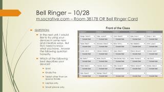 Bell Ringer –  10/28 m.socrative – Room 38178 OR Bell Ringer  Card