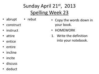 Sunday April 21 st ,   2013 Spelling Week  23