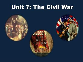 Unit 7: The Civil War
