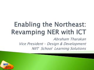 Enabling the Northeast: Revamping NER with ICT