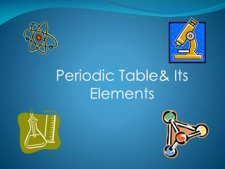 Periodic Table& Its Elements