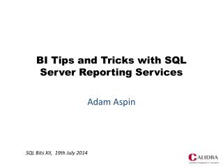BI Tips and Tricks with SQL Server Reporting Services