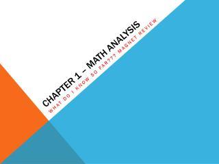 Chapter 1 – MATH ANALYSIS