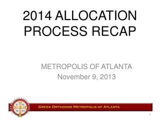 2014 ALLOCATION PROCESS RECAP