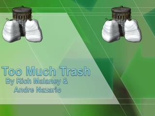 Too Much Trash