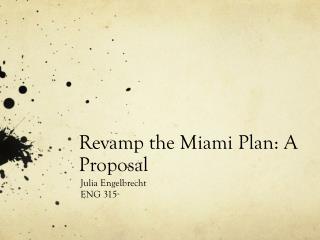 Revamp the Miami Plan: A Proposal