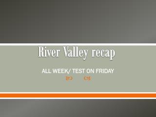 River Valley recap