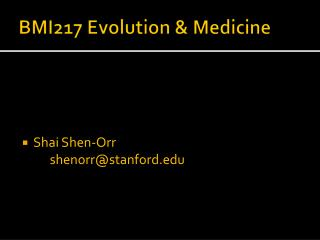 BMI217 Evolution & Medicine