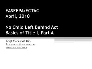 FASFEPA/ECTAC April, 2010 No Child Left Behind Act Basics of Title I, Part A