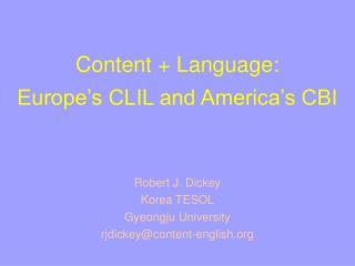 Content  Language:  Europe s CLIL and America s CBI